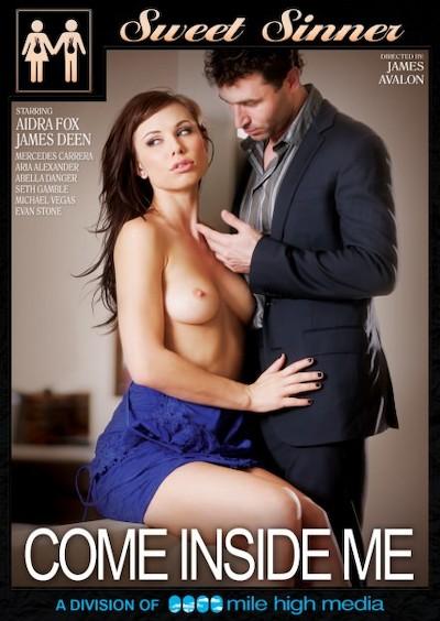 Come Inside Me Porn DVD on Mile High Media with Aidra Fox, Abella Danger, Aria Alexander, Evan Stone, James Deen, Michael Vegas