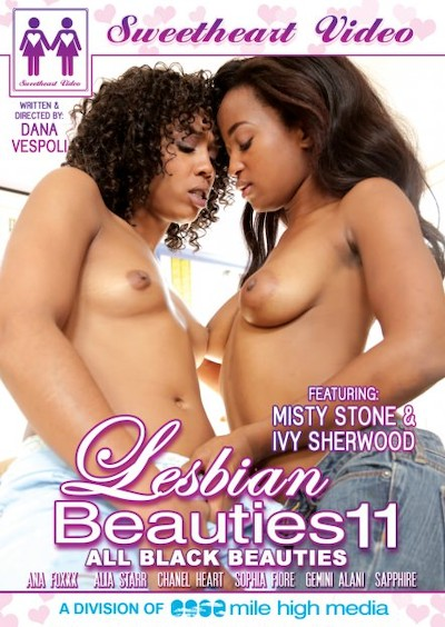 Lesbian Beauties #11 _ All Black Porn DVD on Mile High Media with Alia Starr, Ana Foxxx, Chanell Heart, Gemini Alani, Ivy Sherwood, Misty Stone, Sapphire, Sophia Fiore