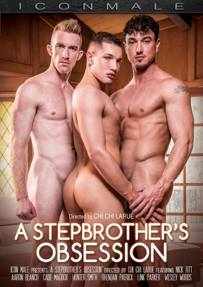 A Stepbrother's Obsession - Cade Maddox, Brendan Patrick, Hunter Smith, Nick Fitt, Wesley Woods, Aaron Blonco, Link Parker