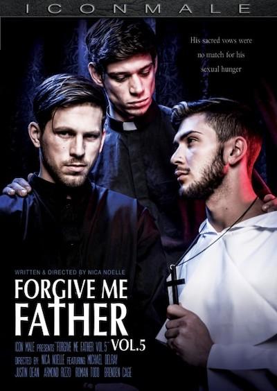 Forgive Me 5 - Armond Rizzo, Brendan Cage, Michael Delray, Justin Dean, Roman Todd