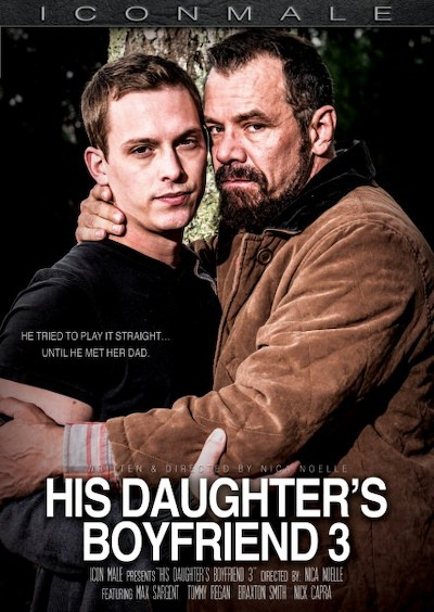 His Daughter's Boyfriend 3 - Max Sargent, Tommy Regan, Nick Capra, Braxton Smith
