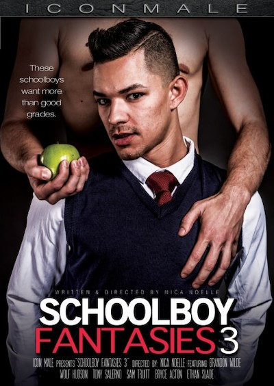 Schoolboy Fantasies 3 - Ethan Slade, Brandon Wilde, Bryce Action, Sam Truitt, Tony Salerno, Wolf Hudson