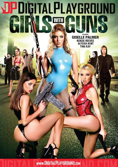 Girls with Guns - Tina Kay, Michael Vegas, Kenzie Reeves, Alyssia Kent, Giselle Palmer, Danny D, Ryan Ryder