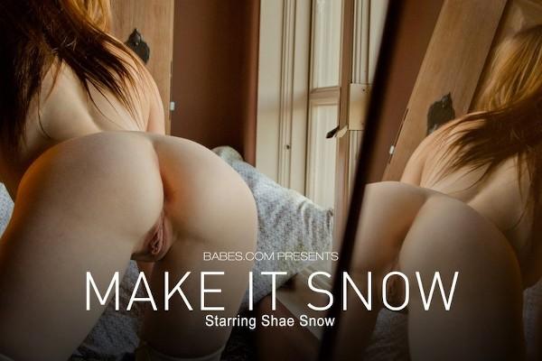 Make it Snow - Shae Snow - Babes