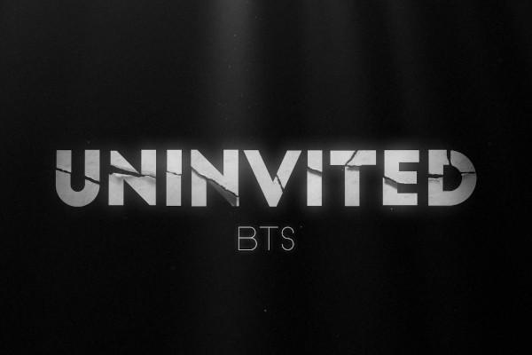 Uninvited BTS -