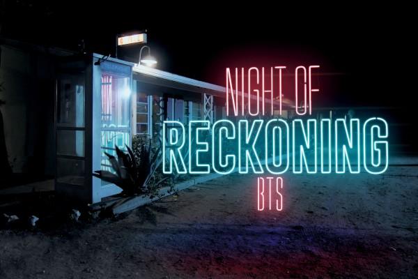 Night Of Reckoning BTS -