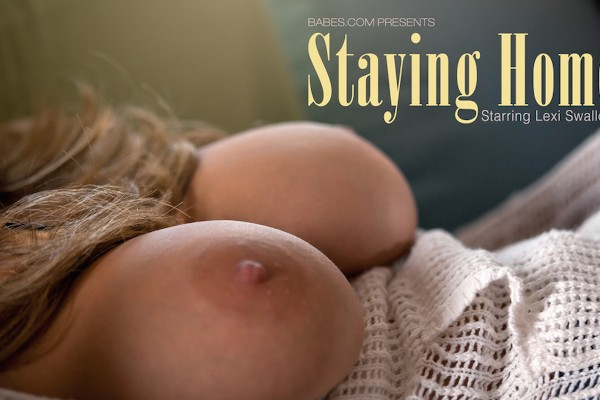 Staying Home - Lexi Swallow, Tommy Reves - Babes