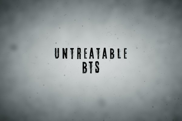 Untreatable BTS -