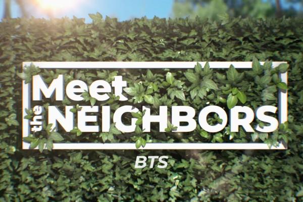 Meet The Neighbors BTS -