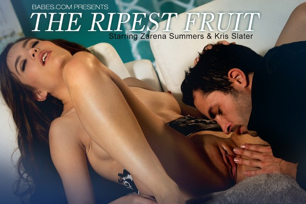 The Ripest Fruit - Kris Slater, Zarena Summers - Babes