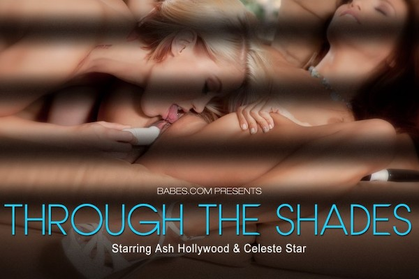 Through The Shades - Ash Hollywood, Celeste Star - Babes