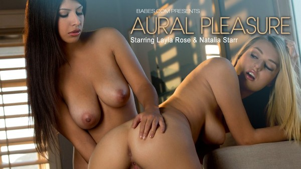 Aural Pleasure - Layla Rose, Natalia Starr - Babes