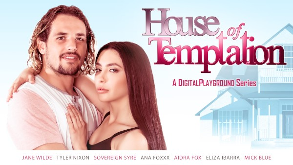 House Of Temptation - Mick Blue, Sovereign Syre, Aidra Fox, Tyler Nixon, Ana Foxxx, Jane Wilde, Eliza Ibarra