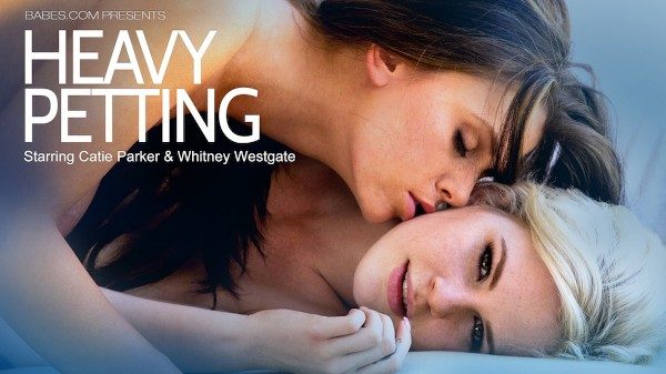 Heavy Petting - Whitney Westgate, Catie Parker - Babes