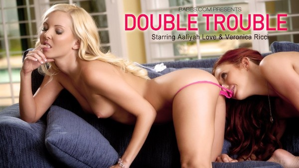 Double Trouble - Aaliyah Love, Veronica Ricci - Babes