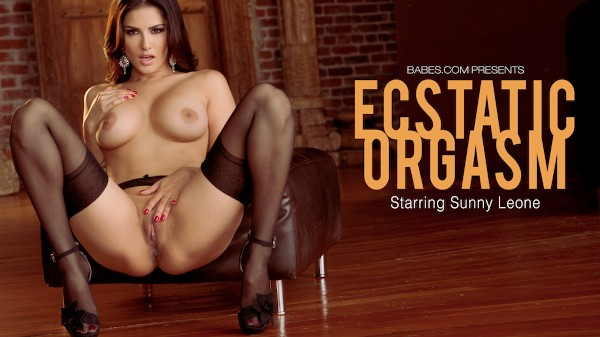 Ecstatic Orgasm - Sunny Leone - Babes