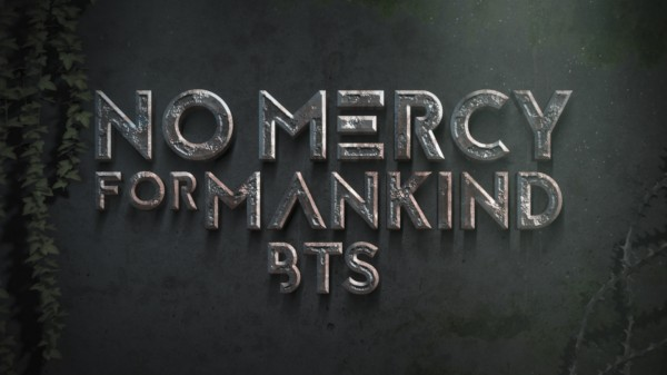 No Mercy For Mankind BTS -
