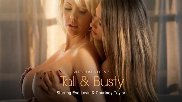 Tall & Busty - Eva Lovia, Courtney Taylor - Babes