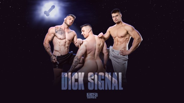 Watch Dick Signal Uncut on Male Access - All the Best Gay Porn in One place