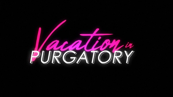 Vacation In Purgatory BTS -