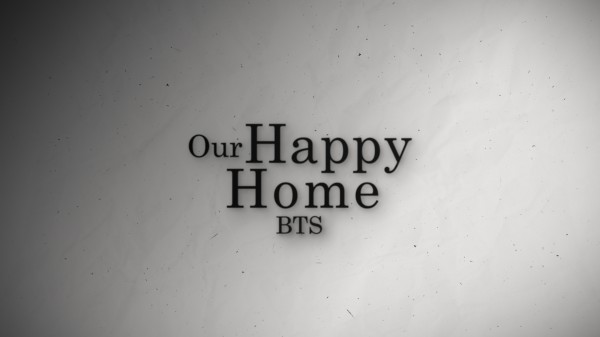 Our Happy Home BTS -