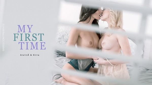My First Time - Aislin, Kira Zen - Babes