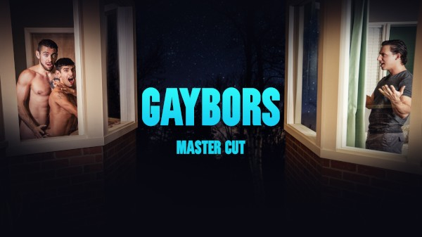 Watch Gaybors Master Cut: Bareback on Male Access - All the Best Gay Porn in One place