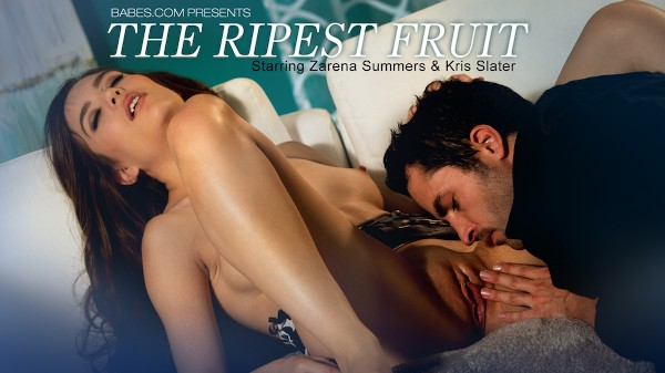 The Ripest Fruit - Kris Slater, Zarena Summers - Babes