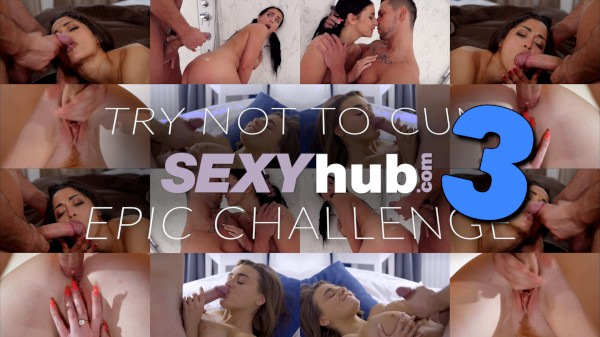 TRY NOT TO CUM EPIC CHALLENGE 3 at SexyHub.com