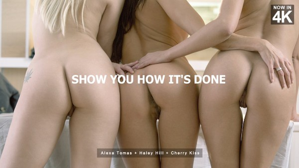 Show You How It's Done - Alexa Tomas, Cherry Kiss, Haley Hill - Babes