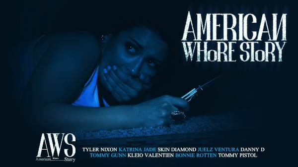 American Whore Story - Tommy Gunn, Tyler Nixon, Katrina Jade, Skin Diamond, Juelz Ventura, Danny D, Bonnie Rotten, Tommy Pistol, Kleio Valentien