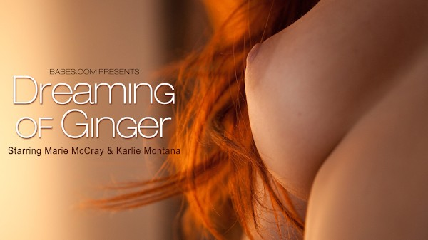Dreaming in Ginger - Karlie Montana, Marie McCray - Babes
