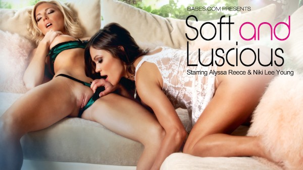 Soft and Luscious - Alyssa Reece, Niki Lee Young - Babes